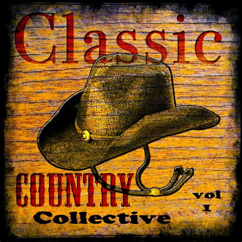 Various Artists - Classic Country Collective Vol 1