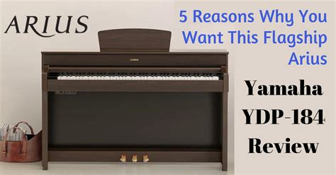 Yamaha YDP 184 Review - 5 Reasons Why You Want This